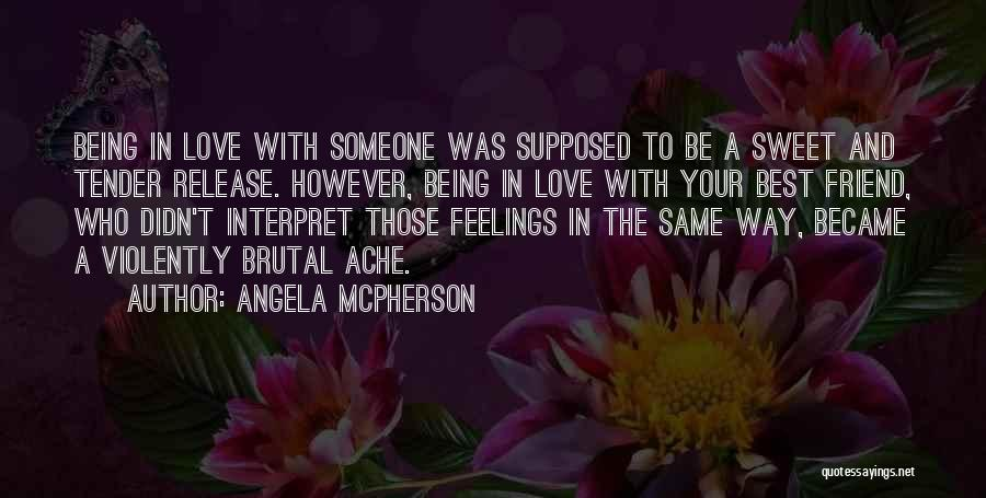 Best Friends And Love Quotes By Angela McPherson