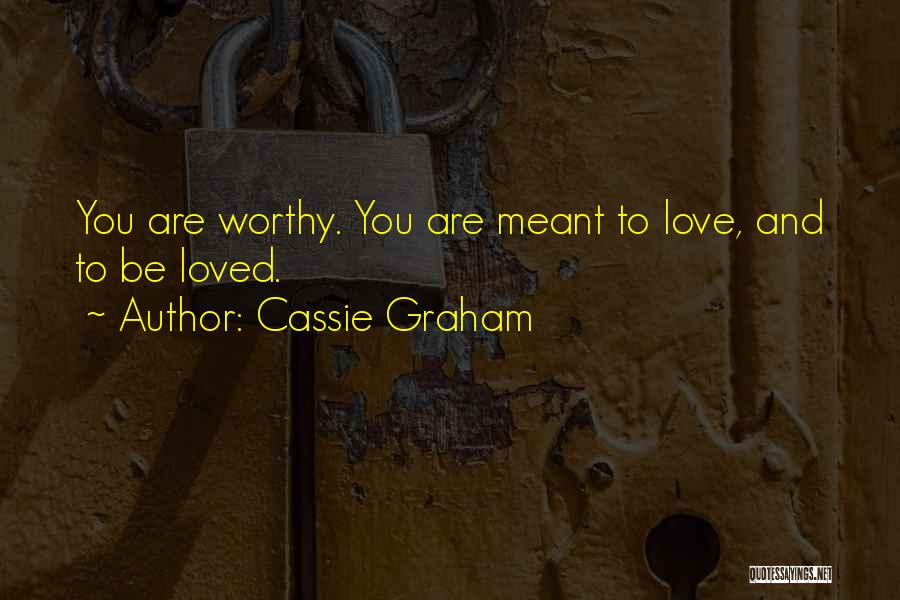 Best Friends And Love Quotes By Cassie Graham