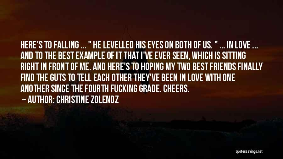 Best Friends And Love Quotes By Christine Zolendz