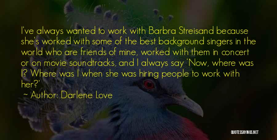 Best Friends And Love Quotes By Darlene Love