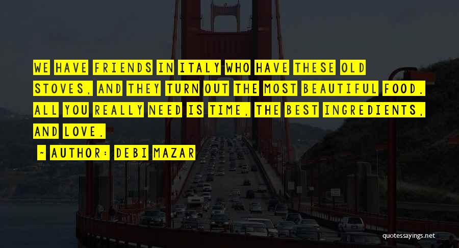 Best Friends And Love Quotes By Debi Mazar