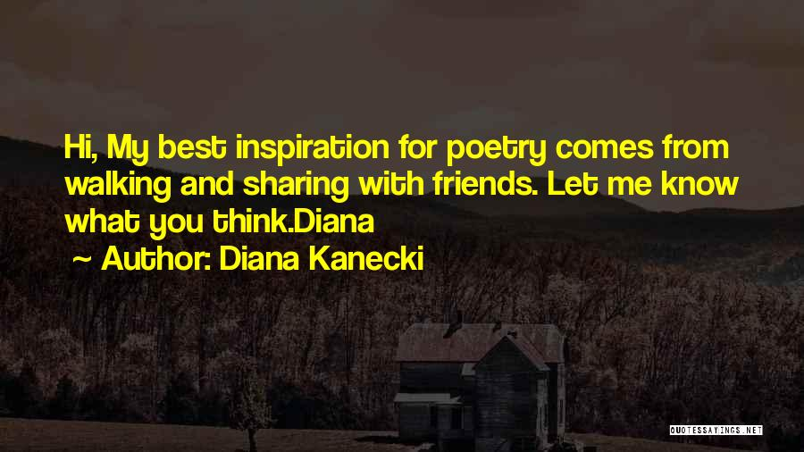 Best Friends And Love Quotes By Diana Kanecki