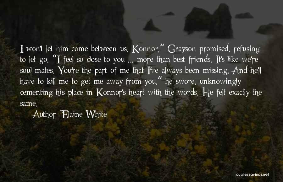Best Friends And Love Quotes By Elaine White