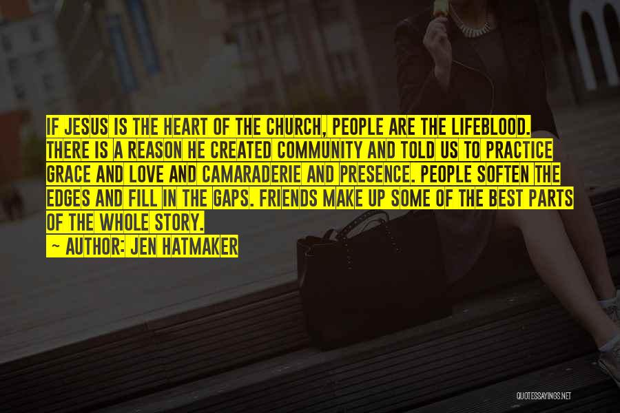 Best Friends And Love Quotes By Jen Hatmaker