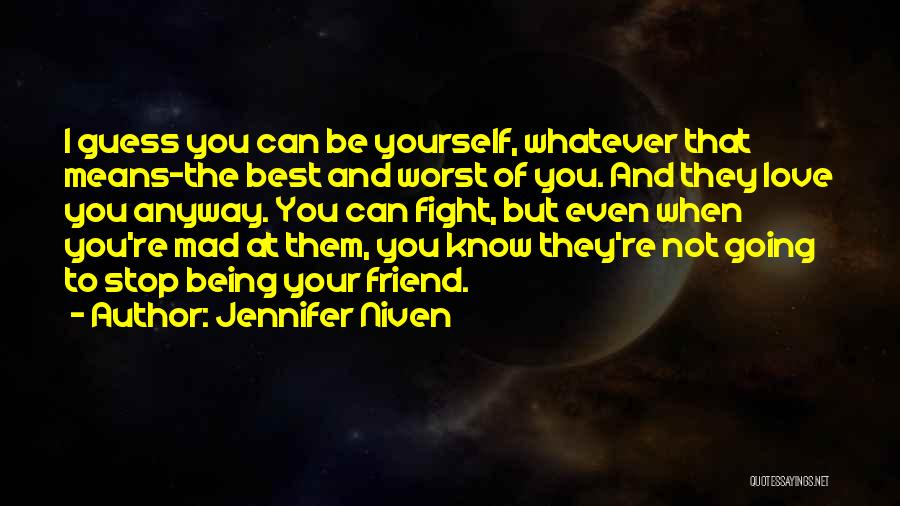 Best Friends And Love Quotes By Jennifer Niven