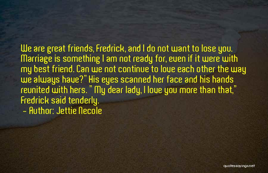 Best Friends And Love Quotes By Jettie Necole