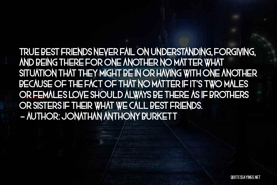 Best Friends And Love Quotes By Jonathan Anthony Burkett
