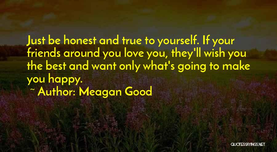 Best Friends And Love Quotes By Meagan Good