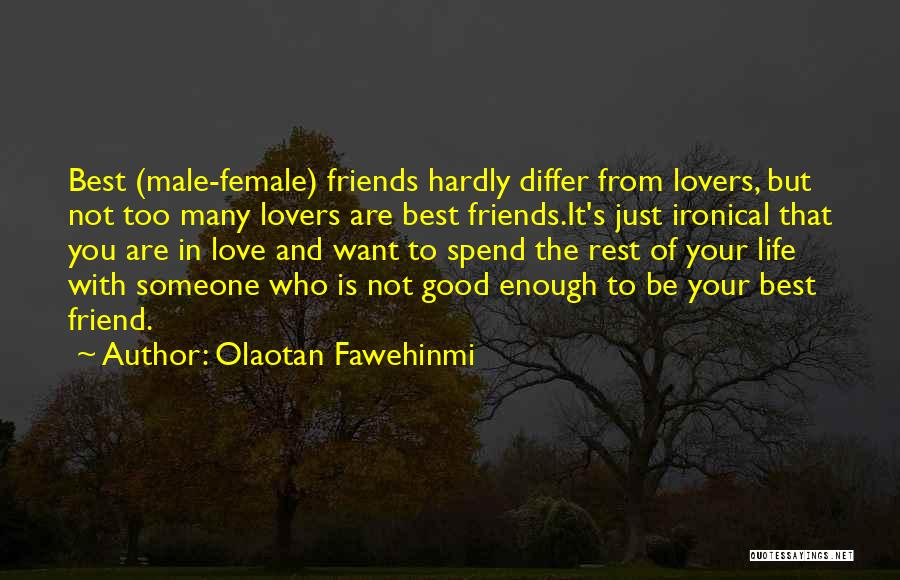Best Friends And Love Quotes By Olaotan Fawehinmi