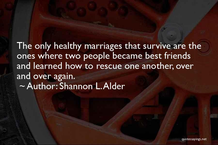 Best Friends And Love Quotes By Shannon L. Alder