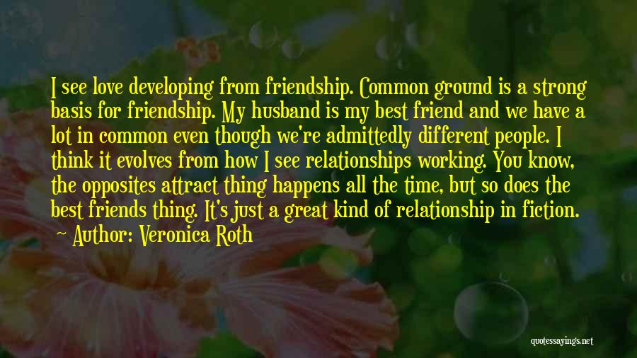 Best Friends And Love Quotes By Veronica Roth