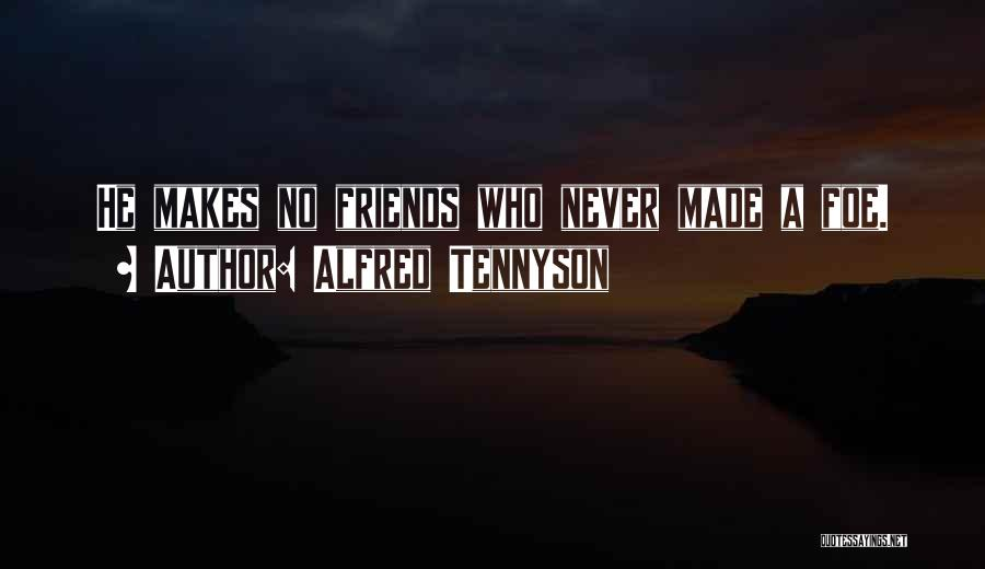 Best Friends Are Enemies Quotes By Alfred Tennyson