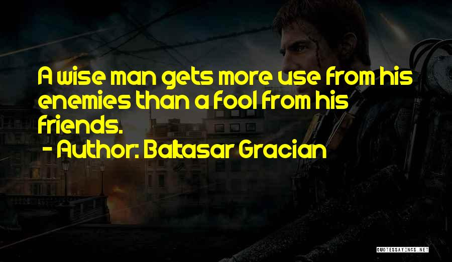 Best Friends Are Enemies Quotes By Baltasar Gracian