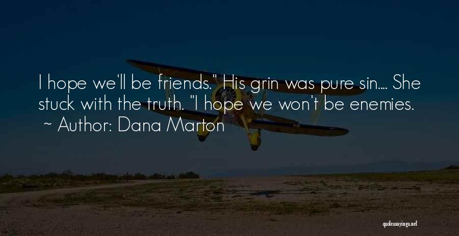Best Friends Are Enemies Quotes By Dana Marton