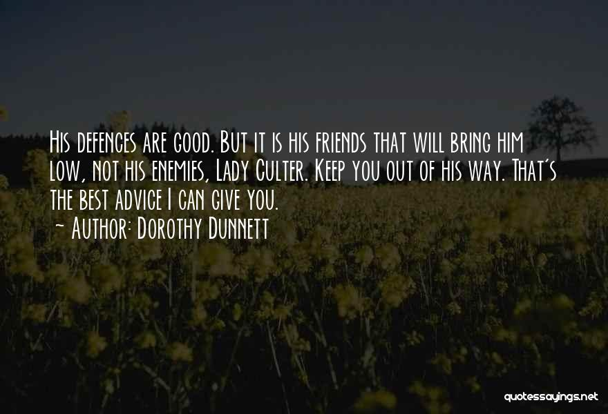 Best Friends Are Enemies Quotes By Dorothy Dunnett