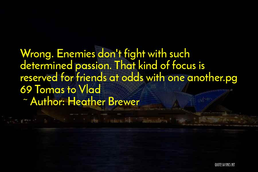 Best Friends Are Enemies Quotes By Heather Brewer