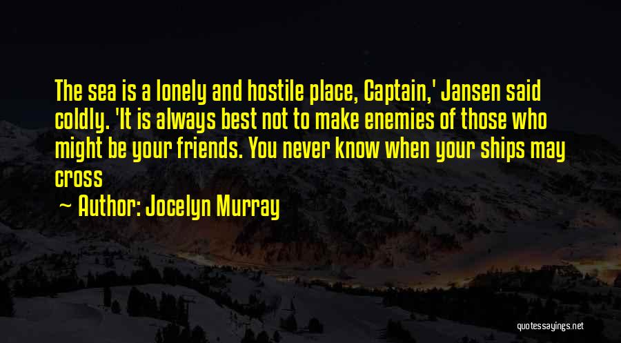 Best Friends Are Enemies Quotes By Jocelyn Murray
