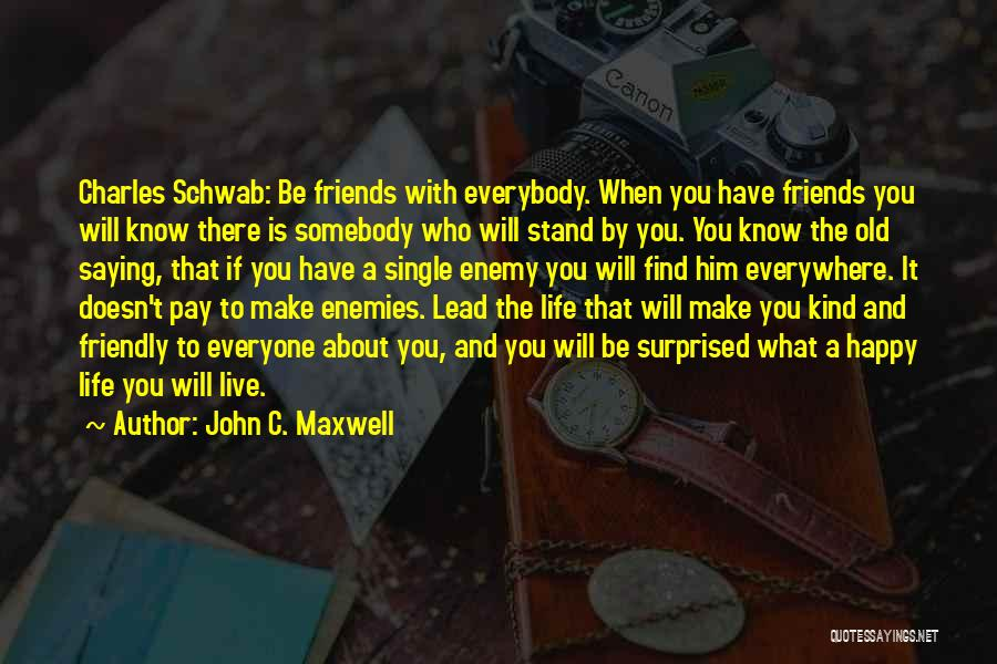 Best Friends Are Enemies Quotes By John C. Maxwell