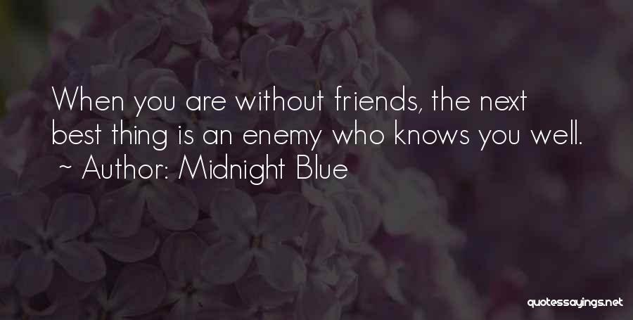 Best Friends Are Enemies Quotes By Midnight Blue