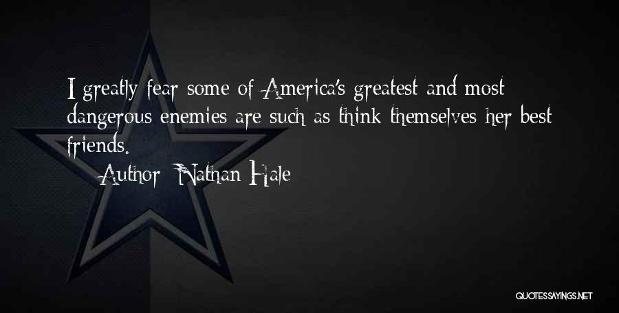 Best Friends Are Enemies Quotes By Nathan Hale