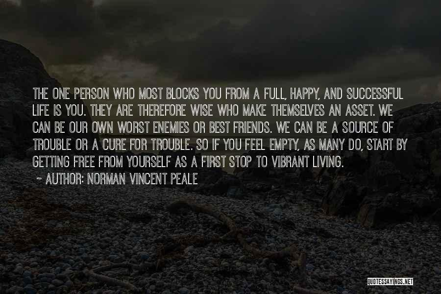 Best Friends Are Enemies Quotes By Norman Vincent Peale