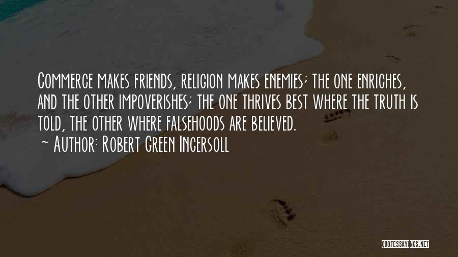 Best Friends Are Enemies Quotes By Robert Green Ingersoll