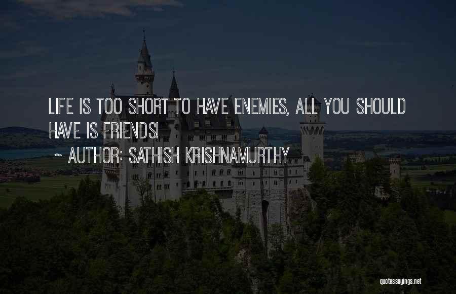 Best Friends Are Enemies Quotes By Sathish Krishnamurthy