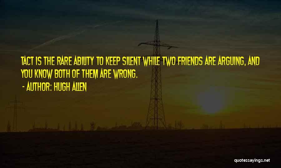 Best Friends Arguing Quotes By Hugh Allen