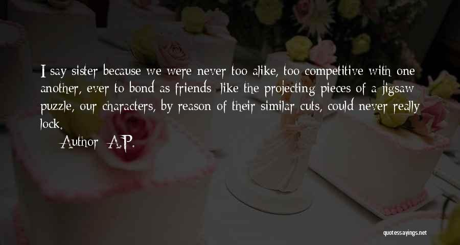 Top 28 Best Friends But More Like Sister Quotes & Sayings
