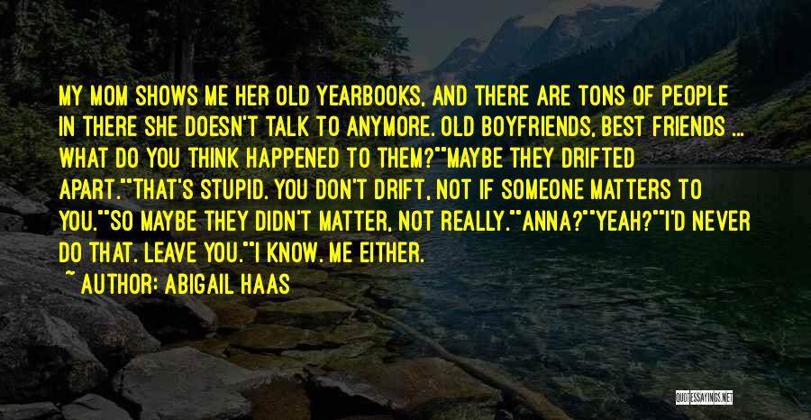 Best Friends Far Apart Quotes By Abigail Haas
