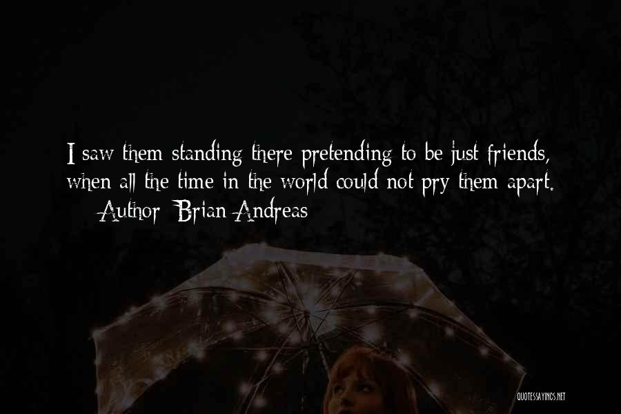 Best Friends Far Apart Quotes By Brian Andreas