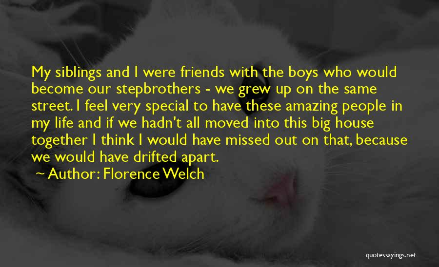 Best Friends Far Apart Quotes By Florence Welch