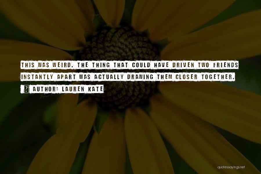 Best Friends Far Apart Quotes By Lauren Kate