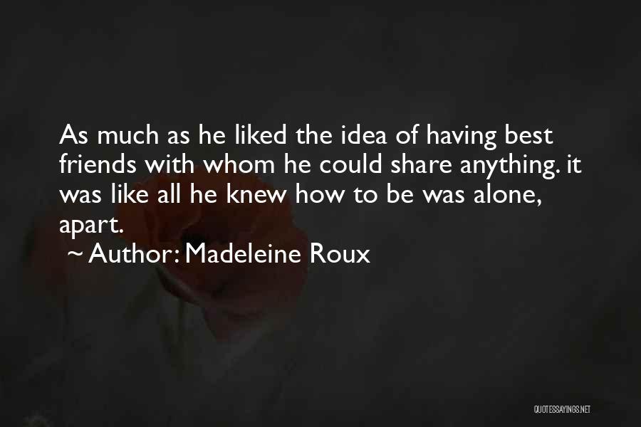 Best Friends Far Apart Quotes By Madeleine Roux
