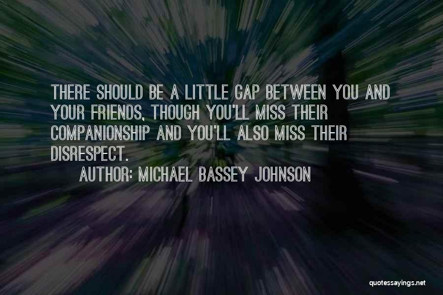 Best Friends Far Apart Quotes By Michael Bassey Johnson