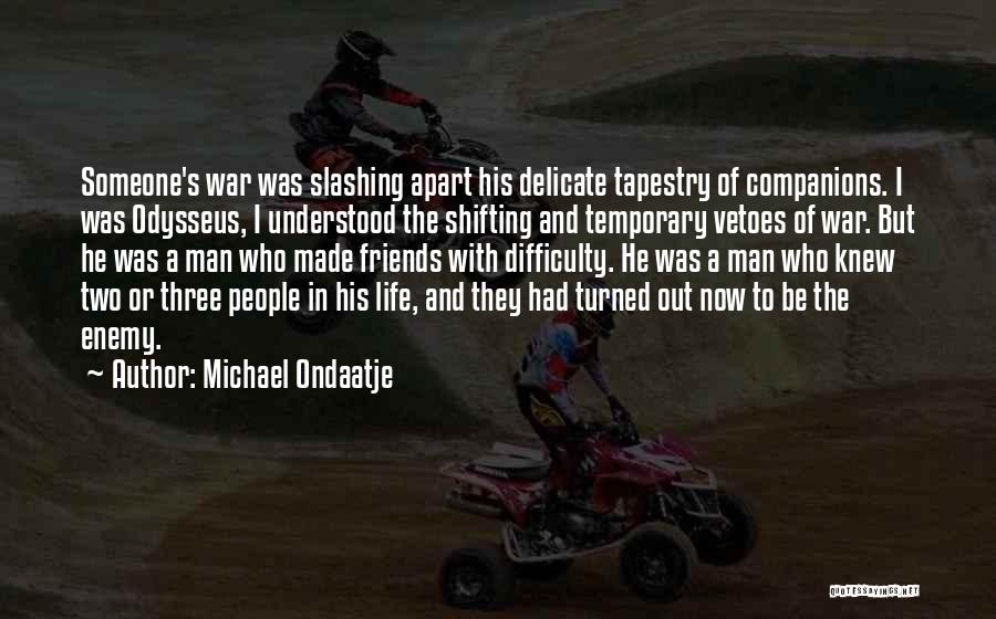 Best Friends Far Apart Quotes By Michael Ondaatje