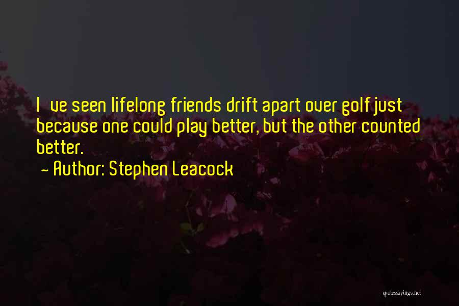 Best Friends Far Apart Quotes By Stephen Leacock