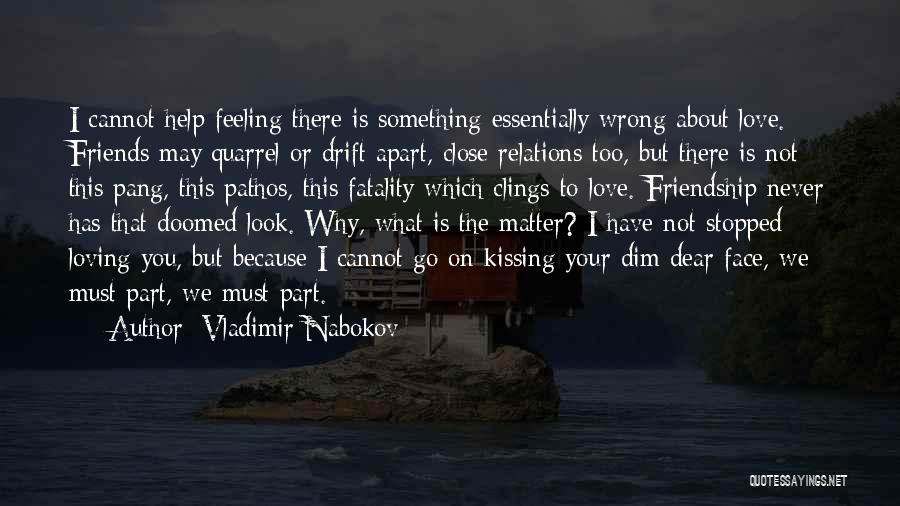 Best Friends Far Apart Quotes By Vladimir Nabokov