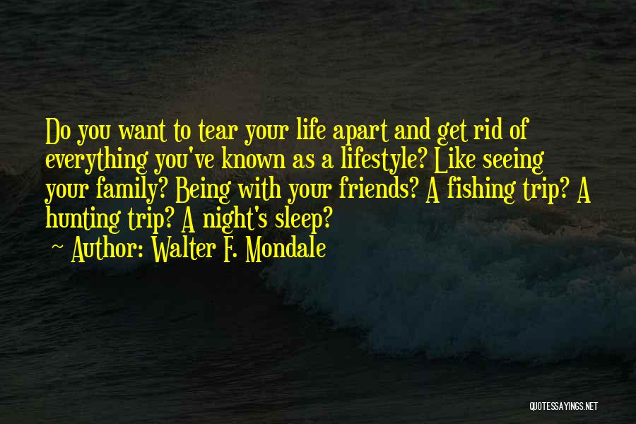 Best Friends Far Apart Quotes By Walter F. Mondale