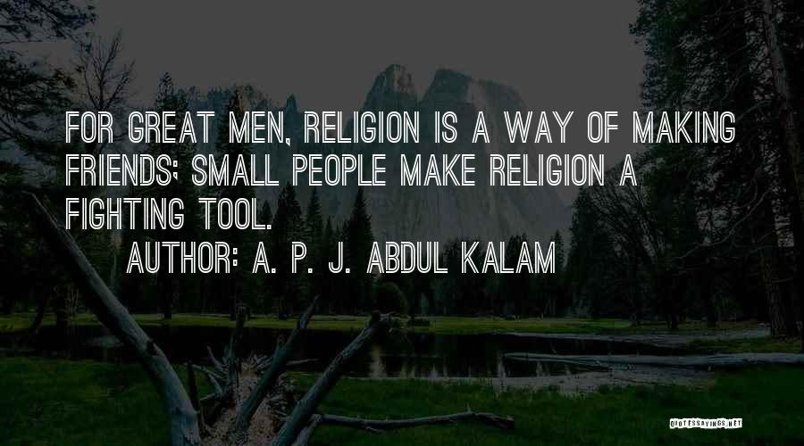 Best Friends Fighting And Making Up Quotes By A. P. J. Abdul Kalam