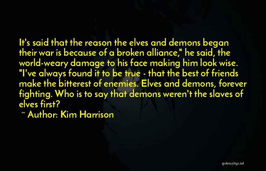 Best Friends Fighting And Making Up Quotes By Kim Harrison