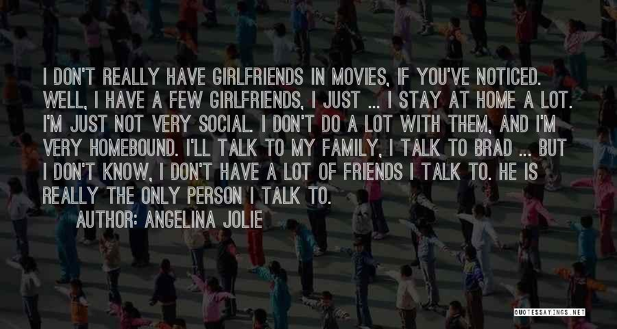 Best Friends Girlfriend Quotes By Angelina Jolie