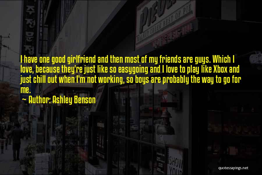 Best Friends Girlfriend Quotes By Ashley Benson