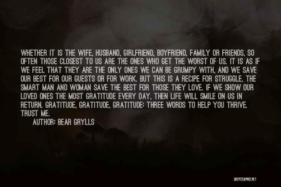 Best Friends Girlfriend Quotes By Bear Grylls