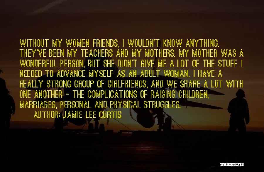 Best Friends Girlfriend Quotes By Jamie Lee Curtis