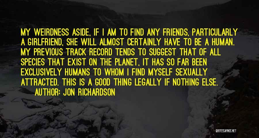 Best Friends Girlfriend Quotes By Jon Richardson