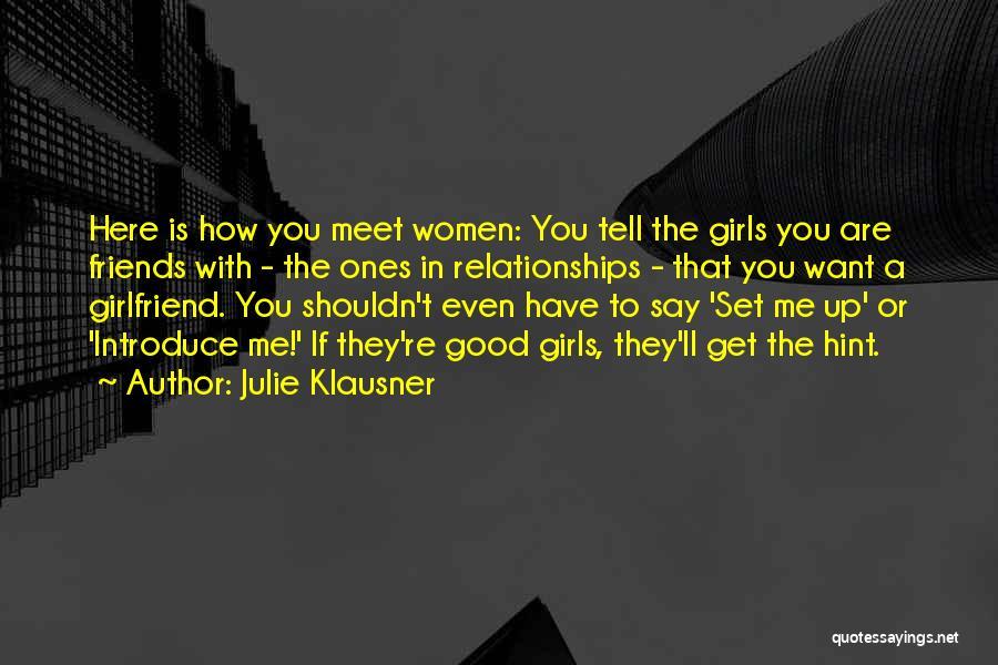 Best Friends Girlfriend Quotes By Julie Klausner