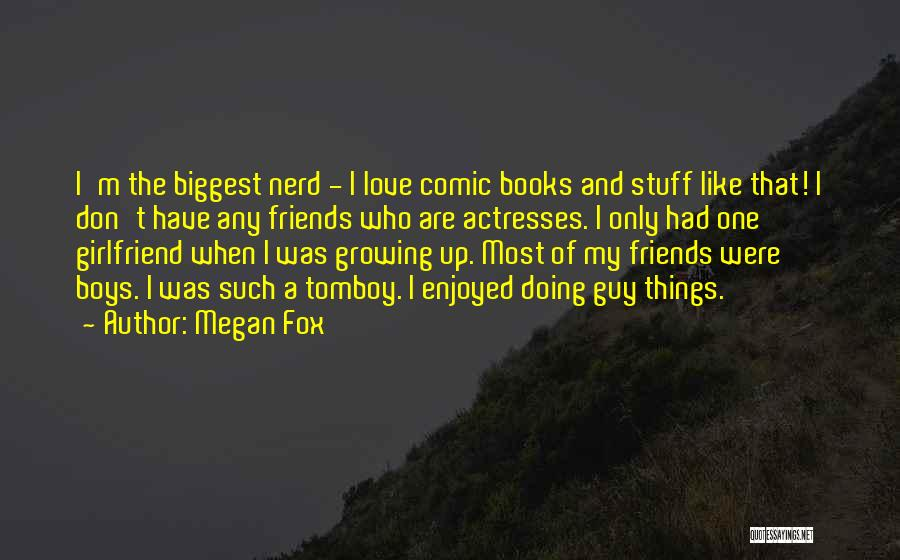 Best Friends Girlfriend Quotes By Megan Fox