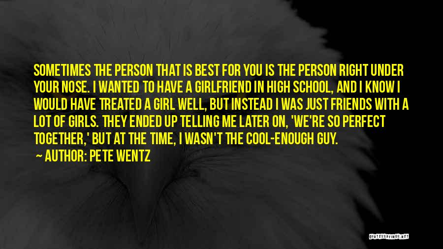 Best Friends Girlfriend Quotes By Pete Wentz