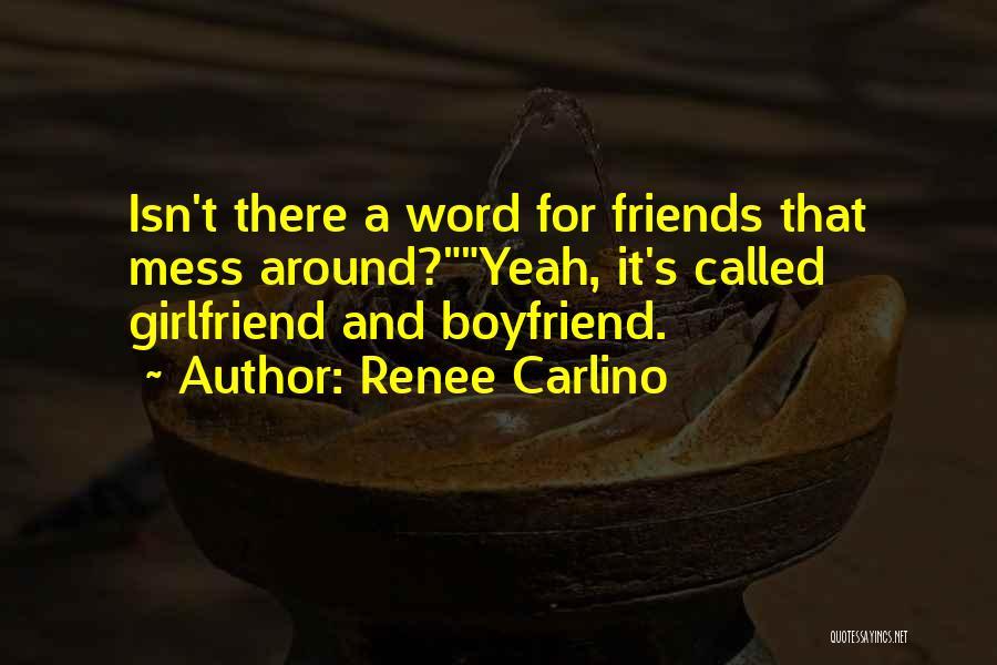 Best Friends Girlfriend Quotes By Renee Carlino